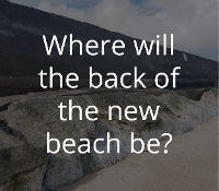 Where will the back of the new beach be?