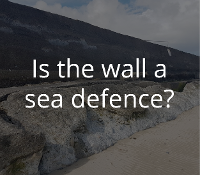 Is the wall a sea defence?